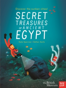 British Museum: Secret Treasures of Ancient Egypt: Discover the Sunken Cities, Paperback