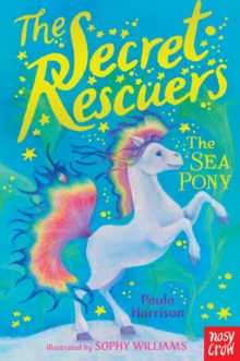 The Secret Rescuers: The Sea Pony, Paperback Book
