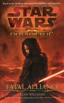 Star Wars - The Old Republic : Fatal Alliance, Paperback