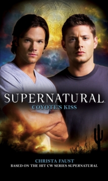 Supernatural : Coyote's Kiss, Paperback