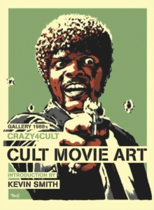 Crazy 4 Cult: Cult Movie Art, Hardback Book