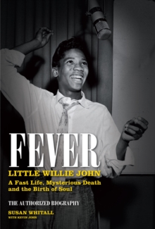 Fever : Little Willie John's Fast Life, Strange Death, and the Birth of Soul, Hardback