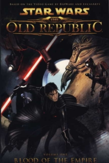 Star Wars - The Old Republic : Blood of the Empire v. 1, Paperback