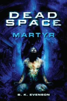 Dead Space : Martyr, Paperback Book