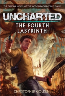 Uncharted - The Fourth Labyrinth, Paperback