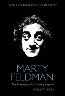 Marty Feldman: The Biography of a Comedy Legend, Hardback Book
