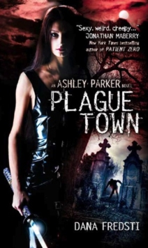 Plague Town : An Ashley Parker Novel, Paperback