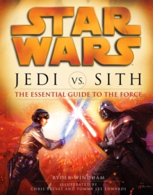 Star Wars - Jedi vs. Sith : The Essential Guide to the Force, Paperback