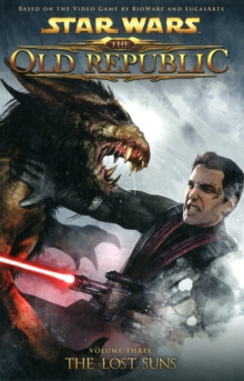 Star Wars - The Old Republic : Lost Suns v. 3, Paperback Book