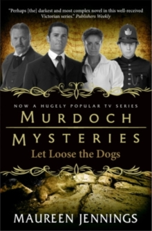 Murdoch Mysteries : Let Loose the Dogs, Paperback