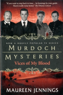 Murdoch Mysteries : Vices of My Blood, Paperback Book