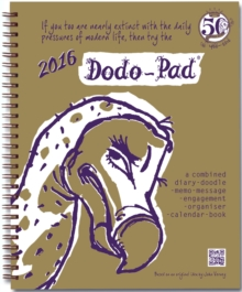 Dodo Pad Desk Diary 2016 - Calendar Year Week to View Diary : A Combined Family Diary-Doodle-Memo-Message-Engagement-Organiser-Calendar-Book, Spiral bound Book