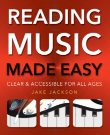 Reading Music Made Easy : Clear and Accessible for All Ages, Paperback