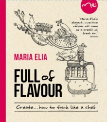 Full of Flavour : Create... How to Think Like a Chef, Hardback Book
