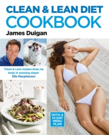 Clean & Lean Diet Cookbook : With a 14-day Menu Plan, Paperback Book
