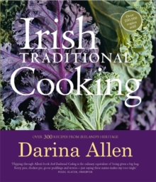 Irish Traditional Cooking : Over 300 Recipes from Ireland's Heritage, Hardback
