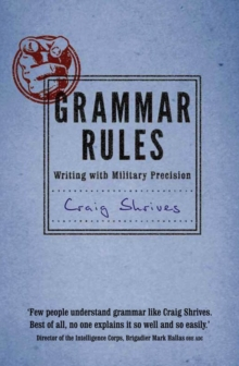 Grammar Rules : Writing with Military Precision, Hardback Book