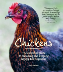 Chickens : The Essential Guide to Choosing and Keeping Happy, Healthy Hens., Paperback