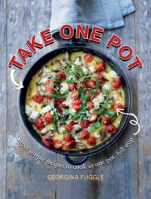 Take One Pot : Super Simple Recipes Cooked in One Pot, Full Stop, Paperback Book