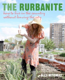 The Rurbanite : Living in the Country without Leaving the City, Paperback