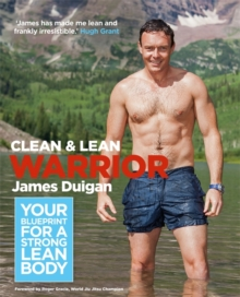 Clean & Lean Warrior : Your Blueprint for a Strong, Lean Body, Paperback