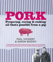 Pork : Perparing, Curing and Cooking All That is Possible from a Pig, Hardback