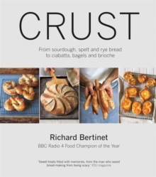Crust : From Sourdough, Spelt and Rye Bread to Ciabatta, Bagels and Brioche, Paperback Book