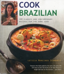 Cook Brazilian : 100 Classic and Contempory Recipes for the Home Cook, Paperback