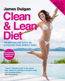 Clean & Lean Diet : The Bestselling Book on Achieving Your Perfect Body, Paperback