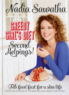 Greedy Girl's Diet: Second Helpings! : Fab Food Fast for a Slim Life, Hardback