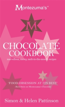 Montezuma's Chocolate Cookbook : Marvellous, Messy, Melt-in-the-Mouth Recipes, Hardback Book