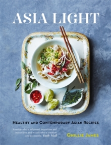 Asia Light : Healthy & Fresh South-East Asian Recipes, Paperback Book