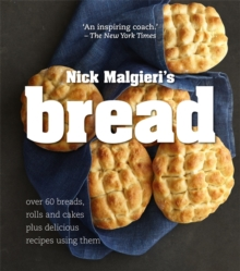 Bread : Over 60 Breads, Rolls and Cakes Plus Delicious Recipes Using Them, Paperback