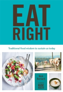 Eat Right : Traditional Food Wisdom to Sustain Us Today, Hardback