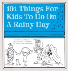 101 Things for Kids to Do on a Rainy Day, Paperback