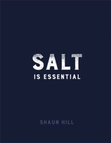Salt is Essential : And Other Things I Have Learned from 50 Years at the Stove, Hardback