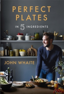 Perfect Plates in 5 Ingredients, Hardback