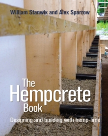 The Hempcrete Book : Designing and Building with Hemp-Lime, Paperback Book