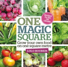 One Magic Square : Grow Your Own Food on One Square Metre, Hardback