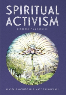 Spiritual Activism : Leadership as Service, Hardback