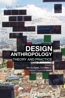 Design Anthropology : Theory and Practice, Paperback