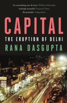 Capital : The Eruption of Delhi, Paperback