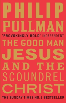 The Good Man Jesus and the Scoundrel Christ, Paperback