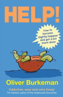 Help! : How to Become Slightly Happier and Get a Bit More Done, Paperback
