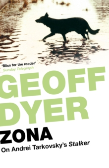Zona : A Book About a Film About a Journey to a Room, Paperback