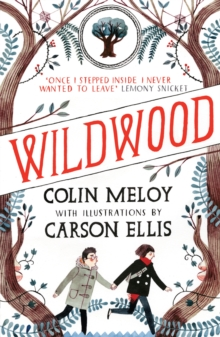 Wildwood : The Wildwood Chronicles Book I, Paperback