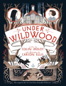 Under Wildwood : The Wildwood Chronicles Book II, Hardback Book