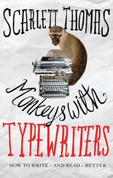 Monkeys with Typewriters : How to Write Fiction and Unlock the Secret Power of Stories, EPUB eBook