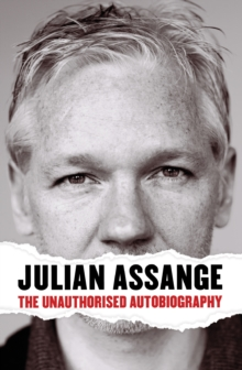 Julian Assange: The Unauthorised Autobiography, Hardback