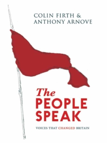 The People Speak : Voices That Changed Britain, Hardback